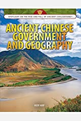 Ancient Chinese Government and Geography (Spotlight on the Rise and Fall of Ancient Civilizations) Paperback