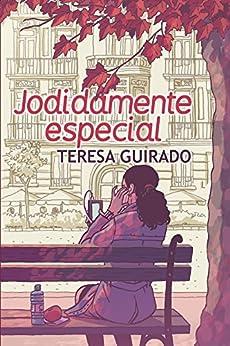 Jodidamente especial (Spanish Edition) by [Guirado, Teresa]