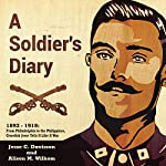 A Soldier's Diary 1893-1918: From Philadelphia to the Philippines,Crawfish Jesse Tells It Like It Was | Jesse C. Davisson,Alison M. Wilkom