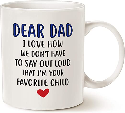 Amazon Com Mauag Fathers Day Gifts Funny Coffee Mug For Dad Dear Dad I M Your Favorite Child Coffee Mug Best Birthday Gift Cup From Daughter Or Son White 11 Oz Kitchen Dining