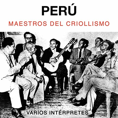 Stream or buy for $9.49 · Perú. Maestros del Criollismo