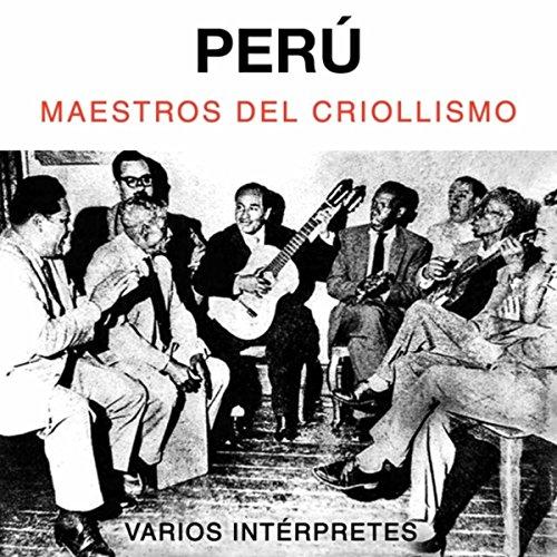 Stream or buy for $9.49 · Perú. Maestros del Criollismo