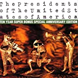 united states america - The Presidents of The United States of America: Ten Year Super Bonus Special Anniversary Edition