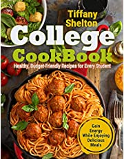 College Cookbook: Healthy, Budget-Friendly Recipes for Every Student Gain Energy While Enjoying Delicious Meals