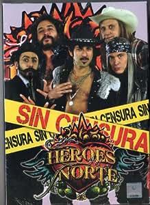 """LOS HEROES DEL NORTE """"SIN CENSURA""""[DVD 9. Import - Latin America]"""