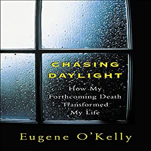 Chasing Daylight: How My Forthcoming Death Transformed My Life Hörbuch