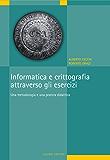 Informatica e crittografia attraverso gli esercizi: Una metodologia e una pratica didattica