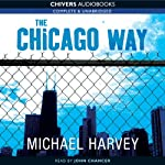 The Chicago Way: Michael Kelly, Book 1 | Michael Harvey