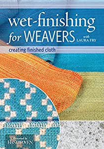 Wet-Finishing For Weavers: Creating Finished Cloth
