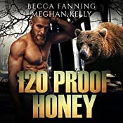 120 Proof Honey: BBW Bear Shifter Moonshiner Romance | Becca Fanning