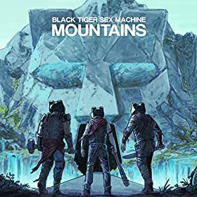 Black Tiger Sex Machine - Mountains