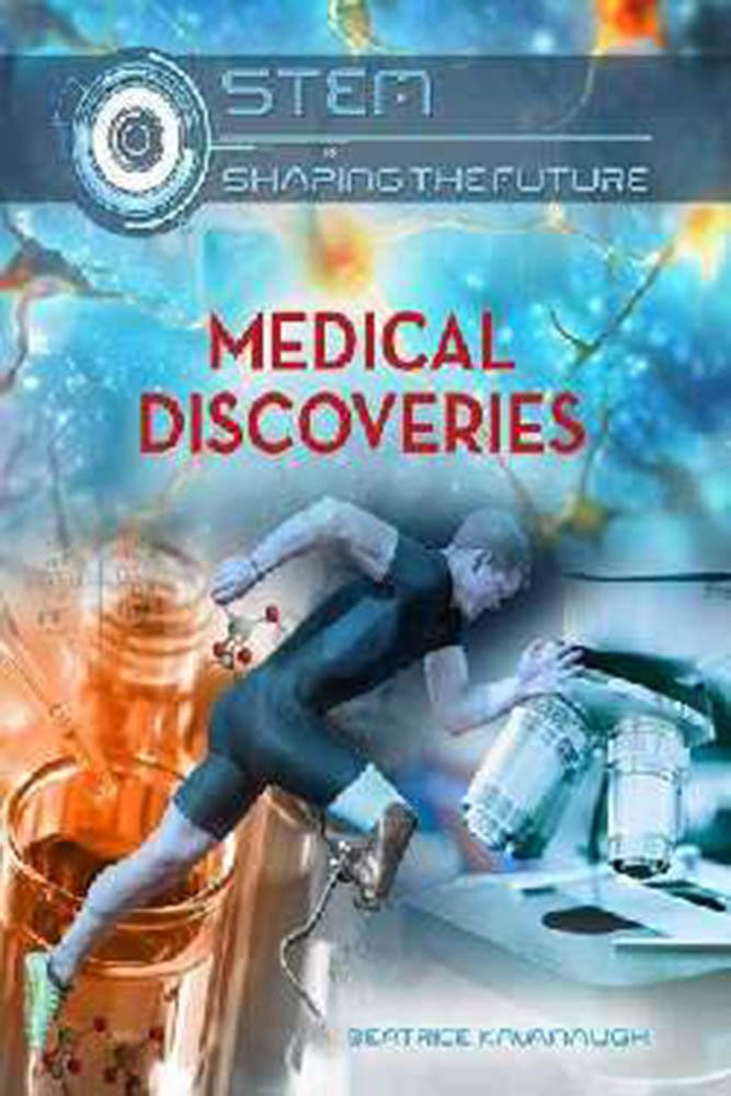 Read Online Medical Discoveries (Stem: Shaping the Future) ebook