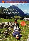 Wandern für Faule: Steiermark und Kärnten: 42 Touren mit Gondel, Lift, Bahn und Schiff
