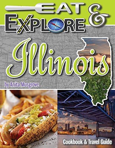 Eat & Explore Illinois (EAT & EXPLORE STATE COOKBOOK SERIES) by Anita Musgrove
