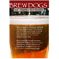 Brew Dogs: Vol. 1 Beginning Home Brewing