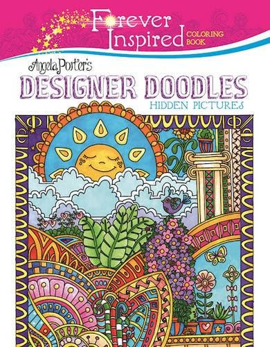 Forever Inspired Coloring Book: Angela Porter's Designer Doodles Hidden Pictures (Forever Inspired Coloring Books)