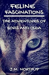 Feline Fascinations: The Adventures of Boris and Olga