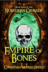 Empire of Bones (Book IV of The Northern Crusade)