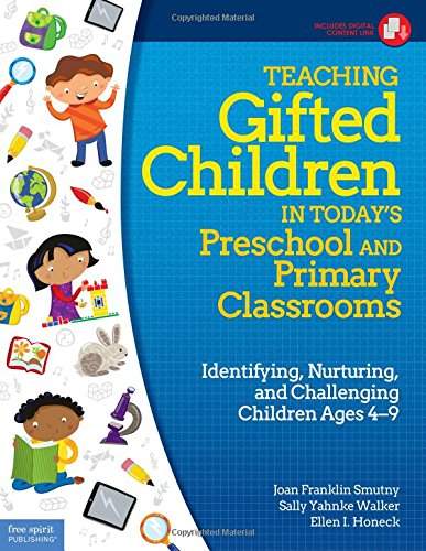 Teaching Gifted Children in Today's Preschool and Primary Classrooms: Identifying, Nurturing, and Challenging Children A