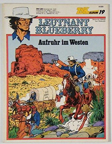 Leutnant BLUEBERRY - Aufruhr im Westen (Zack Album 19) Comic – 1977 Charlier Jean Giraud Koralle Verlag B00223RV1Y