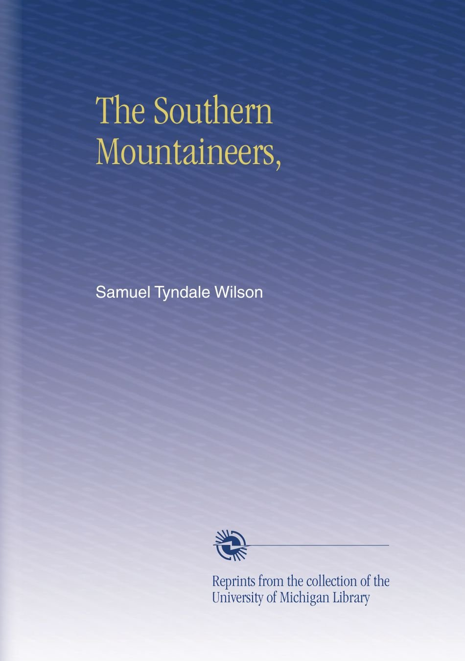 Read Online The Southern Mountaineers, PDF