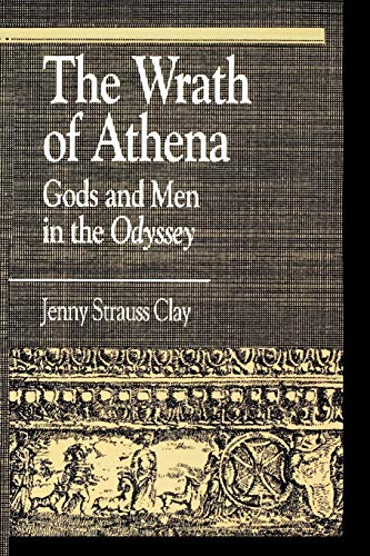 The Wrath of Athena: Gods and Men in The Odyssey (Greek Studies: Interdisciplinary Approaches)