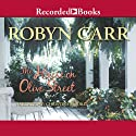 House on Olive Street Audiobook by Robyn Carr Narrated by Christina Moore