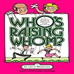 Who's Raising Whom?: A Parent's Guide to Effective Child Discipline | Larry F. Waldman PhD