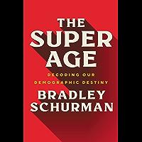 The Super Age: Decoding Our Demographic Destiny