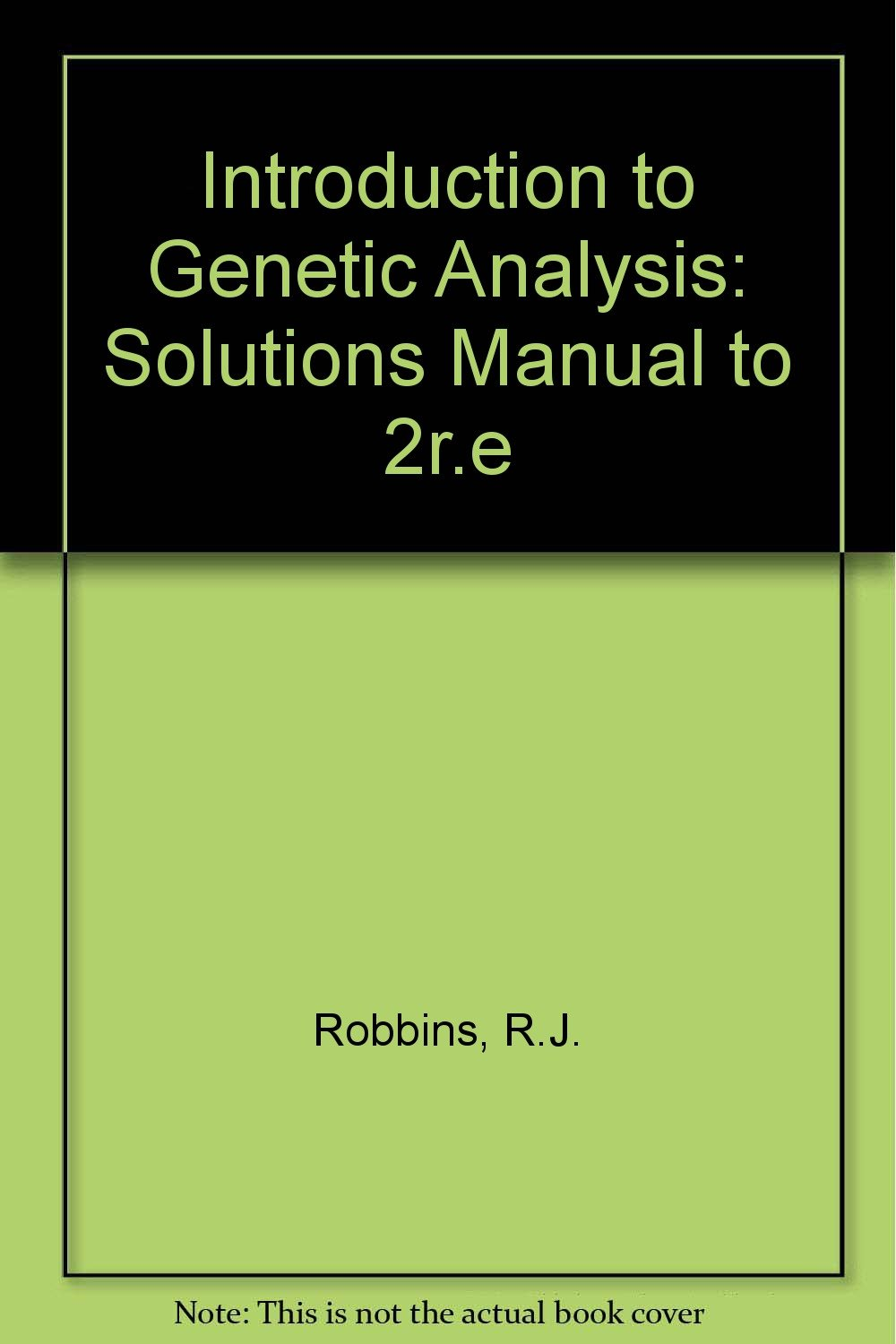 Introduction to Genetic Analysis: Solutions Manual to 2r.e: R.J. Robbins,  David T. Suzuki, Anthony J.F. Griffiths: 9780716713043: Amazon.com: Books