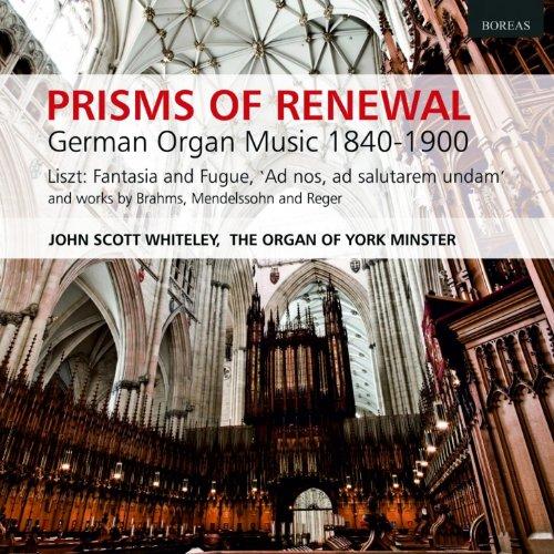 (Prisms of Renewal (German Organ Music 1840 - 1900))