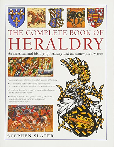 The Complete Book of Heraldry: An International History Of Heraldry And Its Contemporary Uses