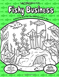 Fishy Business: A Coloring Book For The Coloring Artist In You (Coloring Bug Coloring Books) (Volume 2)