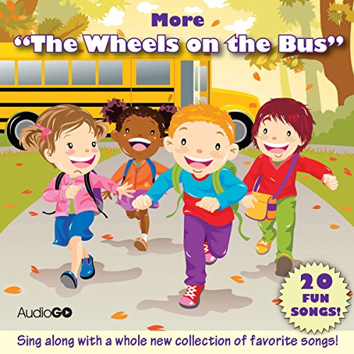 More 'The Wheels on the Bus': More Favorite Preschool Songs
