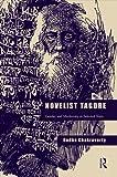 Novelist Tagore, Radha Chakravarty, 0415840430