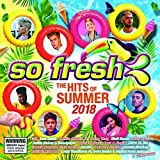 SO FRESH - THE HITS OF SUMMER 2018