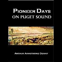 Pioneer Days on Puget Sound (1888)