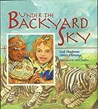 Under the Backyard Sky, Neil B. Shulman and Sibley Fleming, 1561450936