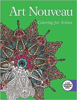 Amazon.com: Art Nouveau: Coloring for Artists (Creative Stress ...