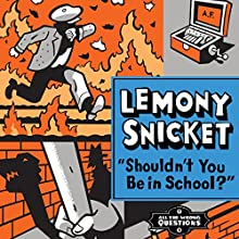 Shouldn't You Be in School?: All the Wrong Questions, Book 4 Audiobook by Lemony Snicket Narrated by Liam Aiken