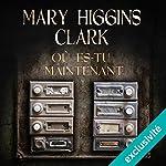 Où es-tu maintenant ? | Mary Higgins Clark