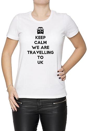 Keep Calm We Are Travelling To Uk Mujer Camiseta Cuello Redondo Blanco Manga Corta Todos Los Tamaños...
