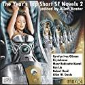 The Year's Top Short SF Novels 2 Audiobook by Carolyn Ives Gilman, Kij Johnson, Mary Robinette Kowal, Ken Liu, Robert Reed, Alllen M. Steele Narrated by Tom Dheere, Adam Epstein, Vanessa Hart, Nancy Linari