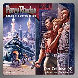 Der Zeitlose - Teil 4 (Perry Rhodan Silber Edition 88)