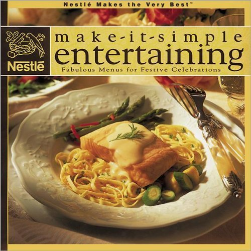 Nestle Makes the Very Best: Make-It-Simple Entertaining by Nestle Food Corporation (1996-08-03) (Nestles Nestles Makes The Very Best)
