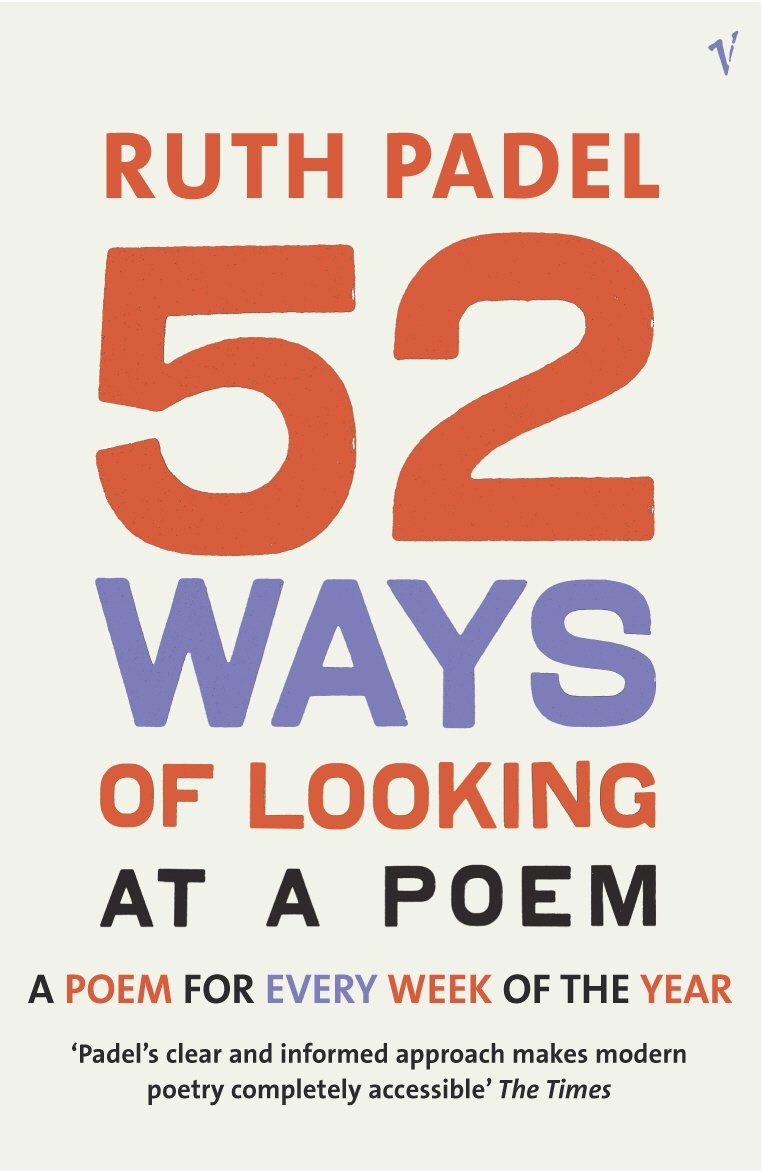 52 Ways Of Looking At A Poem: or How Reading Modern Poetry Can ...