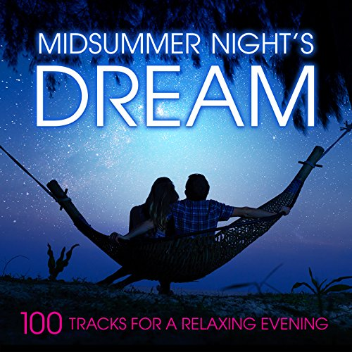 - Midsummer Night's Dream: 100 Tracks for a Relaxing Evening