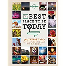 Best Place to be Today: 365 Things to do & the Perfect Day to do Them (Lonely Planet) (English Edition)