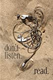 img - for don't listen. read. book / textbook / text book