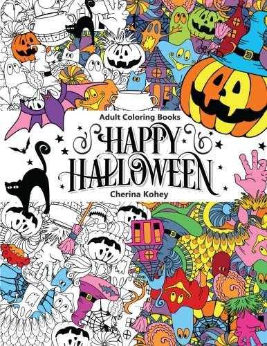 Adult Coloring Book: Happy Halloween : for Relaxation and Meditation (Volume 10) -